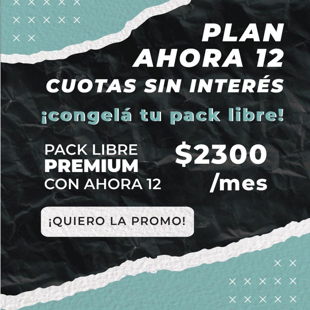 Pack Libre Premium en 12 cuotas sin interes. 2300 pesos mensuales